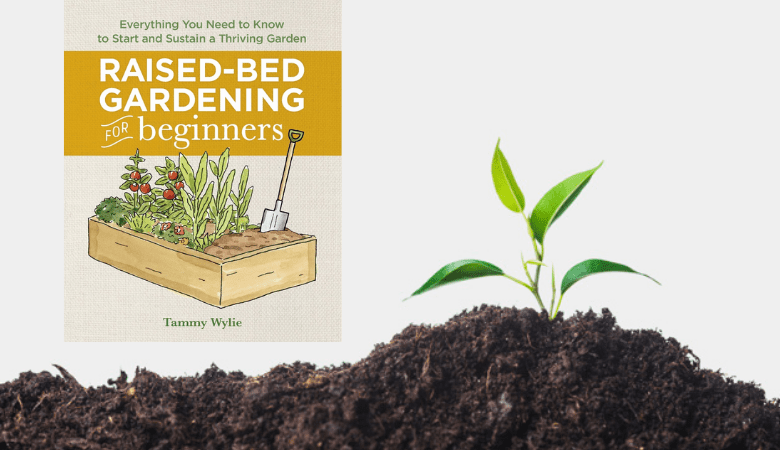 Raised Bed Gardening for Beginners by Tammy Wylie